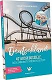 Reiseführer Deutschland – 47 Ausflugsziele, die du entdeckt haben solltest! | Reisebuch Deutschland mit Sehenswürdigkeiten, Übersichtskarten, Restaurant- & Hotel-Tipps für Urlaub in Deutschland