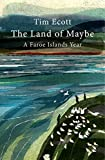 The Land of Maybe: A Faroe Islands Year