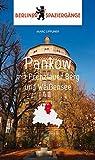 Pankow mit Prenzlauer Berg und Weißensee: Berliner Spaziergänge