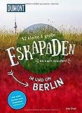 52 kleine & große Eskapaden in und um Berlin: Ab nach draußen! (DuMont Eskapaden)