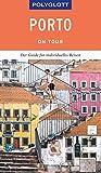 POLYGLOTT on tour Reiseführer Porto: Mit dem Touren-Guide das Land entdecken