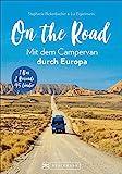 On the Road –Europa mit dem Campingbus. Individuelle Touren, traumhafte Standplätze und beeindruckende Erlebnisse. 1 Bus - 2 Reisende - 46 Länder. NEU 2019: 1 Bus - 2 Reisende - 45 Länder