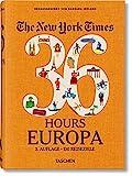 NYT. 36 Hours. Europa. 3. Auflage: 130 Reiseziele