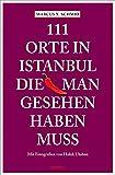 111 Orte in Istanbul, die man gesehen haben muss: Reiseführer