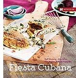 Fiesta Cubana: Die Rezepte meiner kubanischen Schwiegermutter (Genuss im Quadrat)