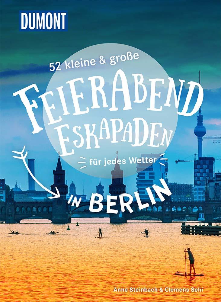 52 Feierabend-Eskapaden in Berlin